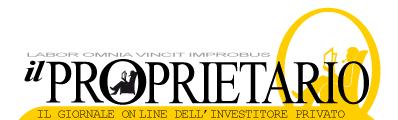 Il Proprietario - Il giornale online dell'investitore privato